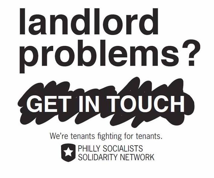 "A flyer reading ""landlord problems? get in touch. We're tenants fighting for tenants. Philly Socialists Solidarity Network"""